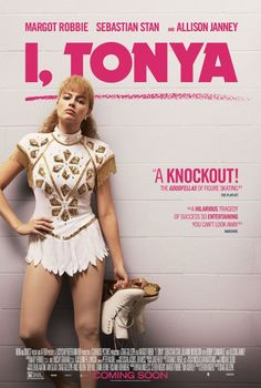 I, Tonya: 4 out of 5 stars.