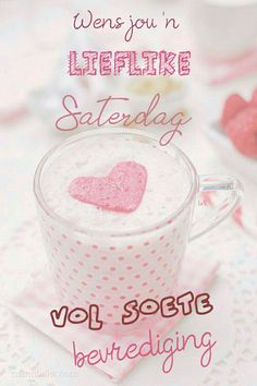 Goeie More, Afrikaans Quotes, Morning Wish, Happy Saturday, Van, Messages, Motivation, Beautiful, Life