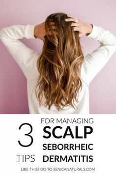 Three tips that have helped me manage seborrheic dermatitis of the scalp and care for my hair. I hope they help you on your journey. #dryhair #dermatitis #hairtips #seborrheicdermatitis