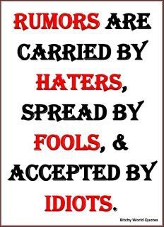 In other words, those who speak badly of you and do not challenge others who do, are not your friend.