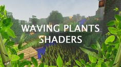 Waving Plants Shaders Mod for Minecraft 1.9.4/1.8.9/1.7.10