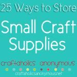 25 Tips to Store Small Craft Supplies