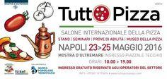 Dal 23 al 25 Maggio - Napoli - TUTTO PIZZA