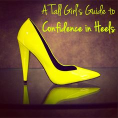 A Tall Girl's Guide to Heels | GirlsGuideTo (I'm not tall but this is really helpful if you are)