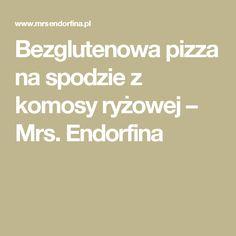 Bezglutenowa pizza na spodzie z komosy ryżowej – Mrs. Endorfina