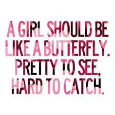 A girls should be pretty to see hard to catch ❤
