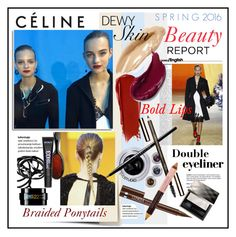 """""""Celine Spring 2016 Beauty Report"""" by watereverysunday ❤ liked on Polyvore featuring beauty, Chloé, H&M, Burberry, Maybelline, Clinique, Mason Pearson, NARS Cosmetics, Clarins and Redken"""