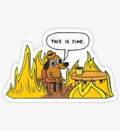 This is Fine (Speech Bubble) Sticker