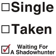 Or waiting for magnus to become bi.I still ship Malec.or waiting for Simon. not Jace tho he belongs only to Clary. Clary Und Jace, Shadowhunters Clary And Jace, Alec And Jace, Shadowhunters The Mortal Instruments, Jace Wayland, Single Humor, Funny Single, Shadow Hunters Cast, Serie Got