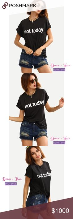 "🌟Not Today Black T Shirt🌟 Black crew neck letters print short sleeve t-shirt. Fabric has some stretch. Material is cotton.  Measurement: Length: S:62cm, M:63cm, L:64cm, XL:65cm Bust: S:96cm, M:100cm, L:104cm, XL:108cm Shoulder: S:62cm, M:64cm, L:66cm, XL:68cm  💟Submit your offer thru the ""Offer"" button 💟NO Price discussion in the comment 💟NO Lowballing 💟NO Trades Tops Tees - Short Sleeve"