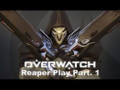 VJ Troll's game video: Overwatch - Reaper Play Part .1# (오버워치) 리퍼 플레이 Par...