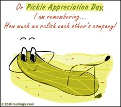 Pickle Appreciation Day
