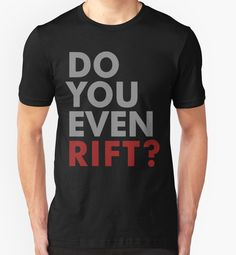 'Do You Even Rift?' T-Shirt by Expandable Studios Classic T Shirts, Phone Case, Mens Tops, Gaming, Sticker, Stuff To Buy, Decals, Toys, Phone Covers