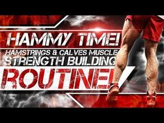 Hammy Time! Hamstrings & Calves- Muscle & Strength Building Routine!