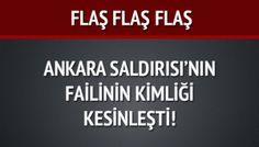 Ankara'da ki canlı bombanın kimliği kesinleşti!