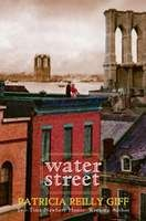 Water Street, Patricia Reilly Giff.  This is my favorite Giff book.