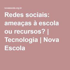 Redes sociais: ameaças à escola ou recursos? | Tecnologia | Nova Escola