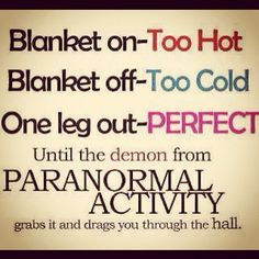 BWAHAHAHAHAHAHAHAHAHA...exactly what I think everytime I stick my leg out from underneath the blanket! Sad but true lol