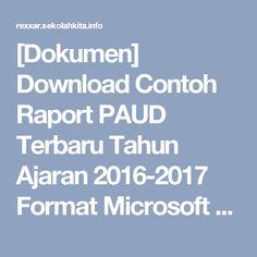 Dokumen Download Contoh Raport Paud Terbaru Tahun Ajaran 2016 2017 Format Microsoft Word Doc Info Sekolah Kita Rexxar Microsoft Belajar Pendidikan