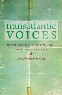 Transatlantic Voices: Interpretations of Native North American Literatures