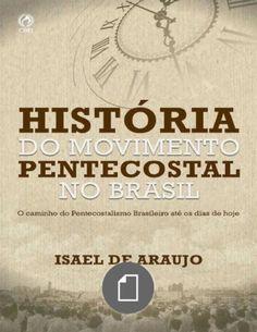 História do Movimento Pentecostal – Israel de Araujo.epub on Scribd