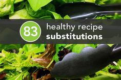 83 healthy recipe substitutions #healthyrecipes