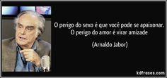Grande Arnaldo Jabor!
