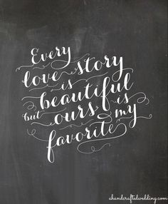 FREE-chalkboard-printable-every-love-story-is-beautiful-but-ours-is-my-favorite-ahandcraftedwedding