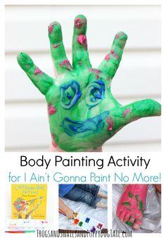 Body Painting Activity for I Ain't Gonna Paint No Preschool Books, Toddler Preschool, Preschool Crafts, Toddler Activities, Painting Activities, Book Activities, Sensory Activities, Painting For Kids, Art For Kids