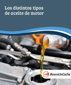 Los distintos tipos de aceite de motor  En el mercado podemos encontrar distintos tipos de aceite de motor, cada uno con características especiales, y hemos de conocer cual de todos ellos es el que más le conviene al funcionamiento y la durabilidad del motor de nuestro coche  #Mecánica #motor #aceite #durabilidad #coche