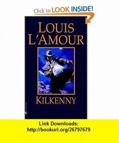 Kilkenny (9780553247589) Louis LAmour , ISBN-10: 0553247581  , ISBN-13: 978-0553247589 ,  , tutorials , pdf , ebook , torrent , downloads , rapidshare , filesonic , hotfile , megaupload , fileserve