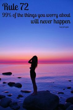 happiness quote : 99% of the things you worry about will never happen