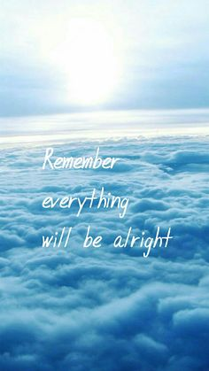 Remember everything will be alright. Positive Wallpapers, Inspirational Quotes Wallpapers, Uplifting Quotes, True Quotes, Cute Wallpapers, Words Quotes, Chanel Wallpapers, Sayings, Frühling Wallpaper