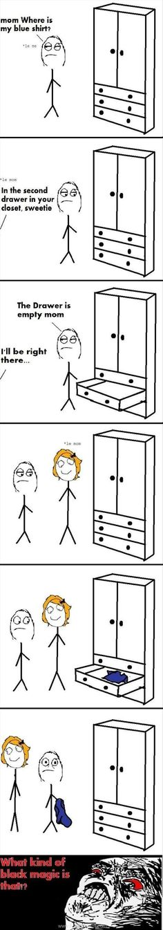 Le Moms magic, this happens on a regular basis in my house