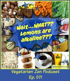 In this episode of the Vegetarian Zen podcast, we'll be discussing alkaline and acidic foods. You'll learn what pH is and why it is important plus which foods are acidic and which are alkaline.