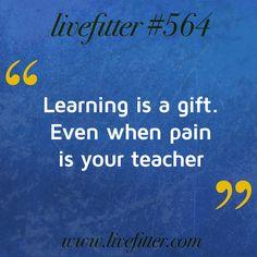 Pain is your teacher.