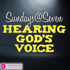 Sundays - Hearing God's Voice - Daughters of the Creator Spiritual Disciplines, Know The Truth, Dear Lord, Daily Devotional, Names Of Jesus, Daughters, The Voice, Bible Verses, The Creator