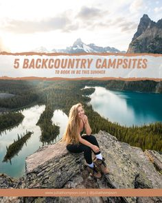 5 Backcountry Campsites To Book in BC This Summer — JULIA THOMPSON Hiking Checklist, Bus Tickets, Backpacking Gear, Day Hike, The Visitors, Plan Your Trip, Campsite, Places To See, Sunrise