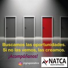 Busca las oportunidades. Si no ves una oportunidad, créala  Frase motivacional para negocios y emprendimiento.  #motivacion. #emprendimiento. #crearempresas Grupo Empresarial NATCA, Medellín. Motivational, Physical Activities, Opportunity, Group