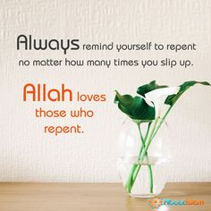 Always remind yourself to repent, no matter how many times you slip up, Allah loves those who repent . Islamic Love Quotes, Islamic Inspirational Quotes, Muslim Quotes, Arabic Quotes, Allah Quotes, Quran Quotes, Quran Verses, Repentance Quotes, Forgiveness