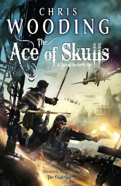 The Ace of Skulls: A Tale of the Ketty Jay (Tales of the Ketty Jay) by Chris Wooding | LibraryThing