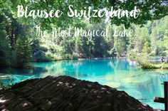 Blausee – The Most Magical Lake in Switzerland