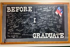 A Before I Graduate...bulletin board that helps resident think about future goals/aspirations