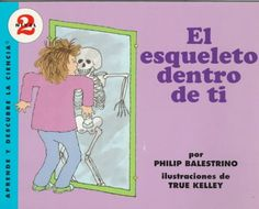 """El Esqueleto Dentro De Ti/the Skeleton Inside You"" by Philip BalestrinWritten in Spanish, this book explores the wonders of humans' more than two hundred bones and how they keep people standing upright and walking forward."