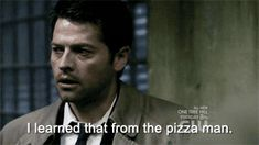 """""""I learned that from the pizza man"""" #supernatural #cas #funny"""