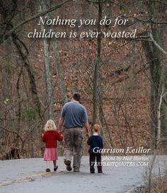 Nothing You Do For Children Is Ever Wasted - Children Quote