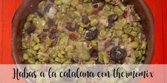 Habas a la catalana con thermomix - Legumbres con Thermomix - Thermomix Beans, Food, Pork Belly, Dishes, Legumes, Mint, Meal, Beans Recipes, Eten