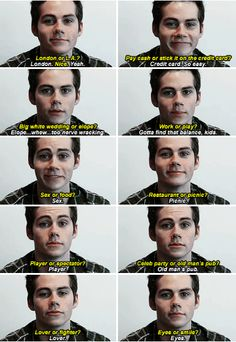 Dylan O´Brien / I'd probably say the same to these too!