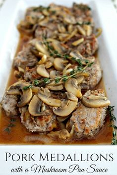 Seared pork medallions with a rich mushroom pan sauce - 25 minute meal for a weeknight meal or entertaining.