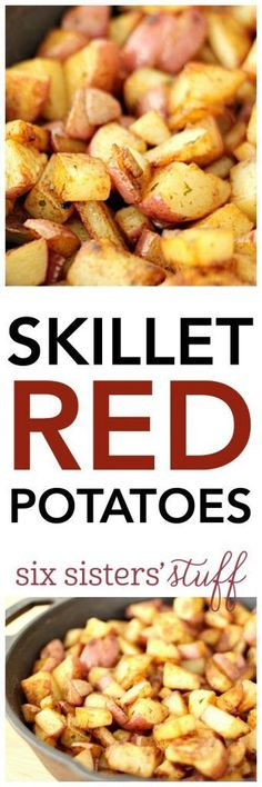 Skillet Red Potatoes from SixSistersStuff Potatoes were.easy and good 4, August 2017. Try cooking for a little longer as some of them were undercooked.